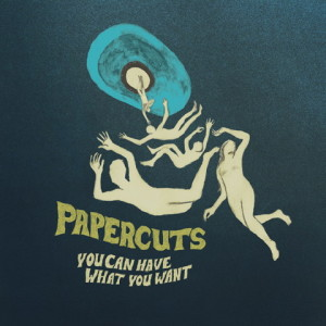 Papercuts — You Can Have What You Want (Gnomonsong, 2009)